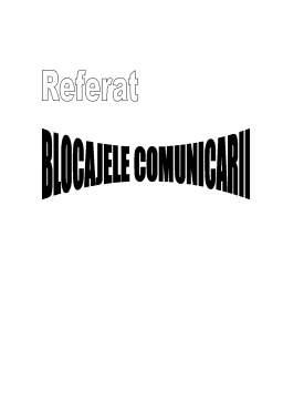 Referat - Blocajele Comunicarii