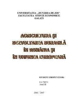 Referat - Agricultura si Dezvoltarea Durabila in Romania si in Uniunea Europeana