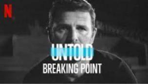Untold: Breaking Point (2021)