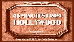 45 Minutes from Hollywood (1926)