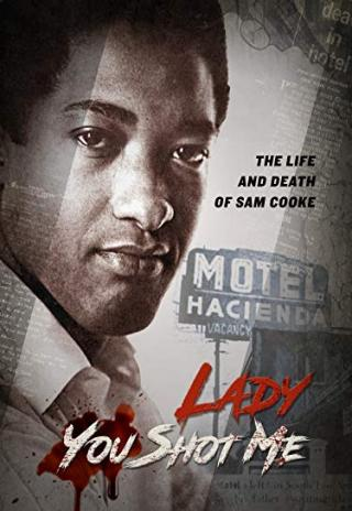Lady You Shot Me: Life and Death of Sam Cooke (2017)