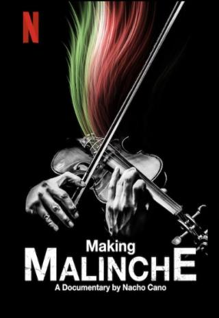 Poster Making Malinche: A Documentary by Nacho Cano